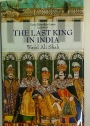 The Last King in India. Wajid Ali Shah 1822 - 1887.
