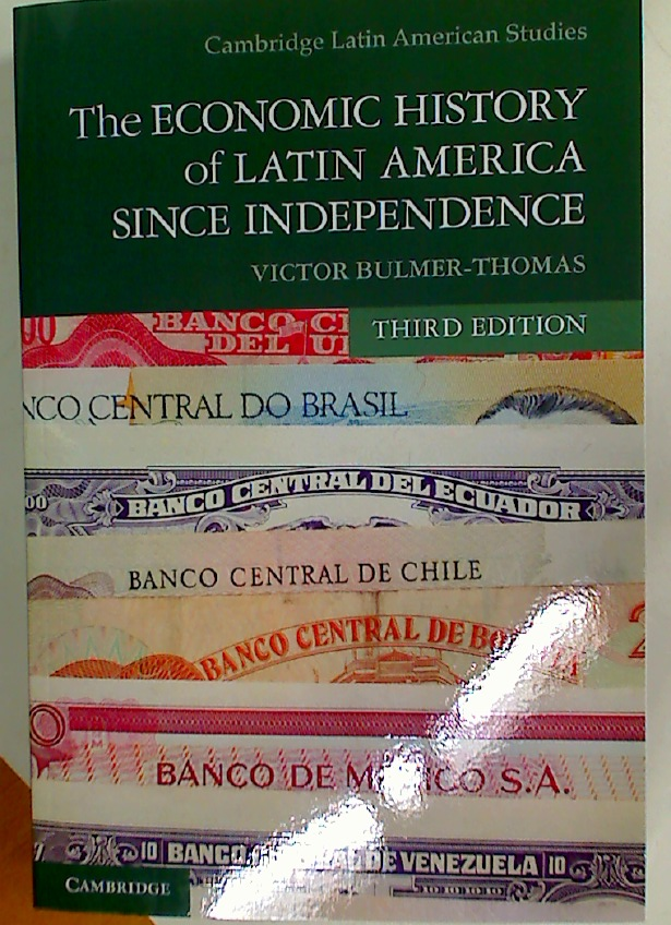 The Economic History of Latin America since Independence.