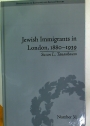 Jewish Immigrants in London, 1880 - 1939.