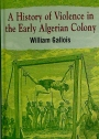 A History of Violence in the Early Algerian Colony.