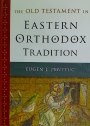 The Old Testament in Eastern Orthodox Tradition.
