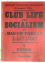 Club Life and Socialism in Mid-Victorian London.