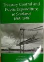 Treasury Control and Public Expenditure in Scotland, 1885 - 1979.