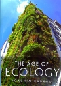 The Age of Ecology. A Global History.