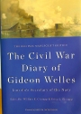The Civil War Diary of Gideon Welles. Lincoln's Secretary of the Navy.