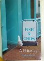 Fish and Chips. A History.