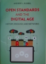 Open Standards and the Digital Age. History, Ideology, and Networks.