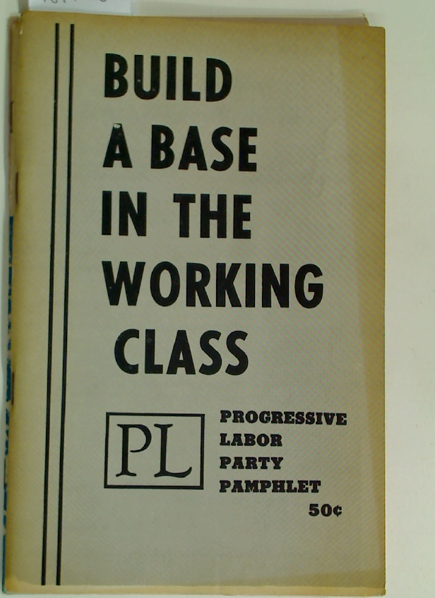 Build a Base in the Working Class.