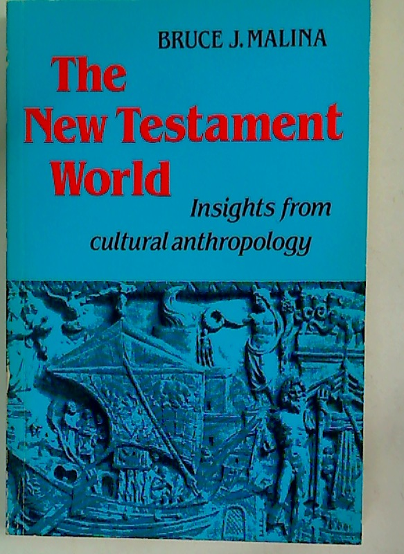 The New Testament World. Insights From Cultural Anthropology.