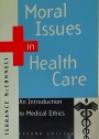 Moral Issues in Health Care.