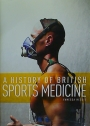 A History of British Sports Medicine.