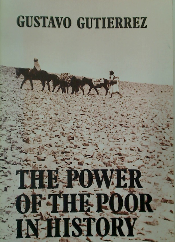 The Power of the Poor in History. Selected Writings.