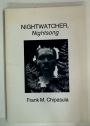 Nightwatcher, Nightsong.