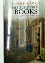 The Business of Books. Booksellers and the English Book Trade.