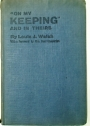 """On My Keeping"" and in Theirs. A Record of Experiences ""On the Run,"" in Derry Gaol, and in Ballykinlar Internment Camp."