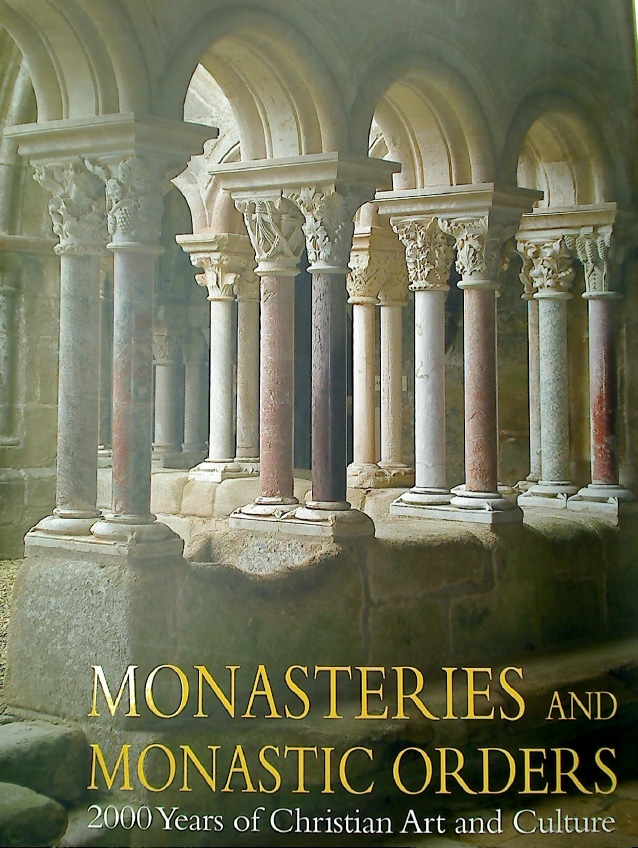 Monasteries and Monastic Orders. 2000 Years of Christian Art and Culture.