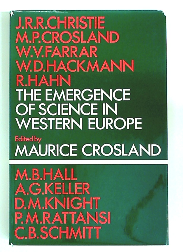 The Emergence of Science in Western Europe.