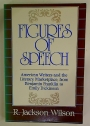 Figures of Speech. American Writers and the Literary Marketplace, from Benjamin Franklin to Emily Dickinson.
