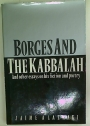 Borges and the Kabbalah. And Other Essays on His Fiction and Poetry.