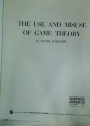 The Use and Misuse of Game Theory.