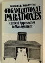 Organizational Paradoxes: Clinical Approaches to Management.