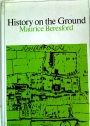 History on the Ground. Six Studies in Maps and Landscapes.