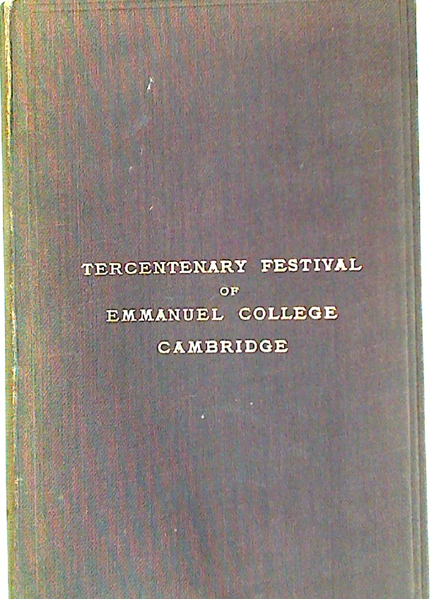 Emmanuel College Cambridge, Commemoration of the Threehundredth Anniversary of the Foundation (Tercentenary Festival of Emmanuel College Cambridge)
