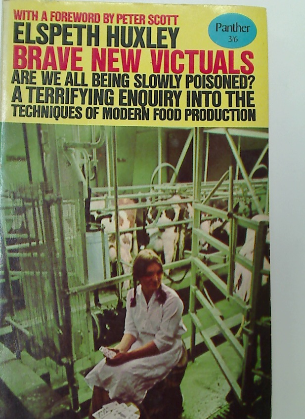 Brave New Victuals. An Inquiry into Modern Food Production.