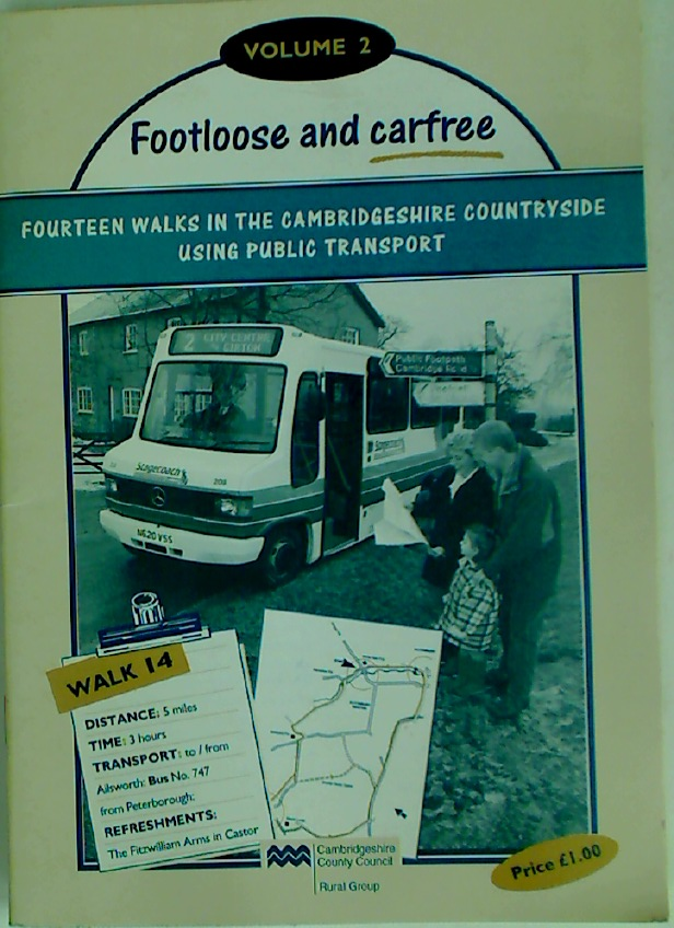 Footloose and Carfree. Fourteen Walks in the Cambridgeshire Countyside Using Public Transport.