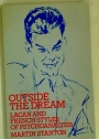 Outside the Dream: Lacan and French Styles of Psychoanalysis.