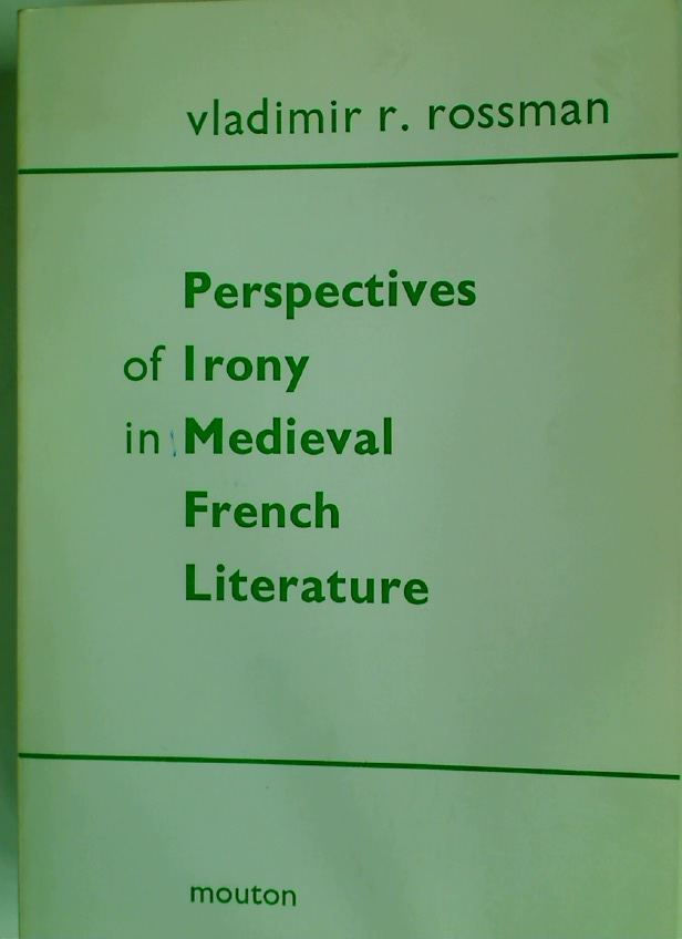 Perspectives of Irony in Medieval French Literature.