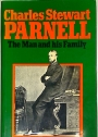 Charles Stewart Parnell. The Man and His Family.