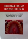 Benchmark Cases in Forensic Dentistry.