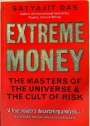 Extreme Money. The Masters of the Universe and the Cult of Risk.