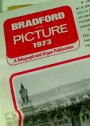 Bradford in the Picture 1973. A Telegraph and Argus Publication.