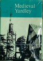 Medieval Yardley: The Origin and Growth of a West Midland Community.