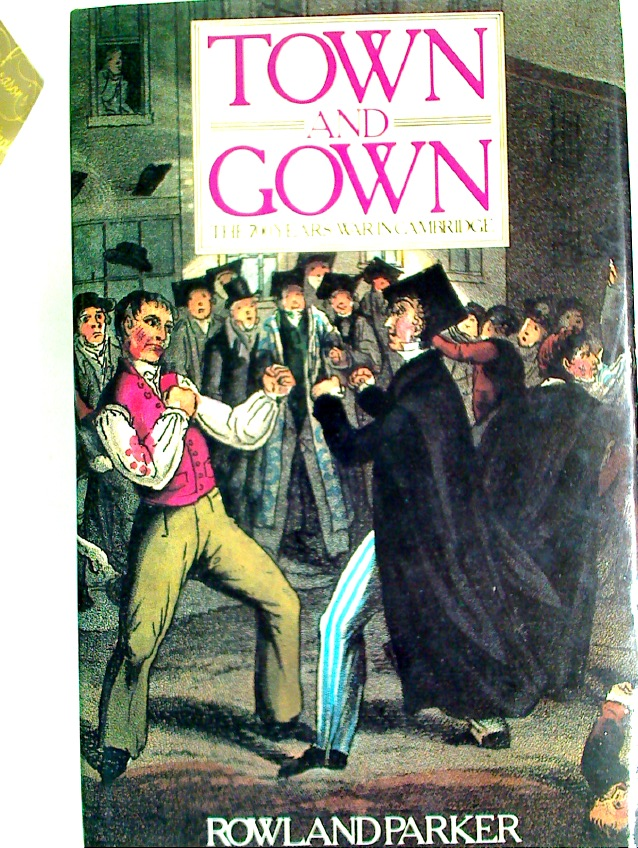 Town and Gown: Seven Hundred Years' War in Cambridge.