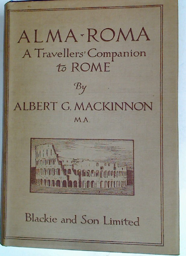Alma Roma. A Travellers' Companion to Rome.