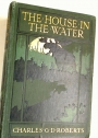 The House in the Water - A Book of Animal Stories.