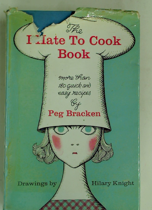The I Hate to Cook Book.