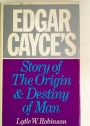 Edgar Cayce's Story of the Origin and Destiny of Man.
