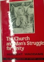 The Church and Man's Struggle for Unity.