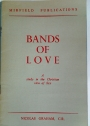 Bands of Love. A Study in the Christian View of Sex.