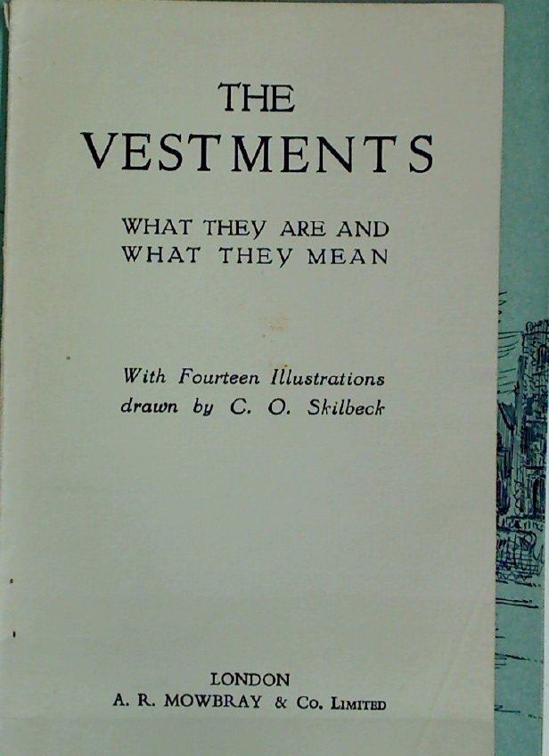The Vestments: What They are and What They Mean.