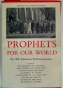 Prophets for our World: An Old Testament Re-Interpretation.