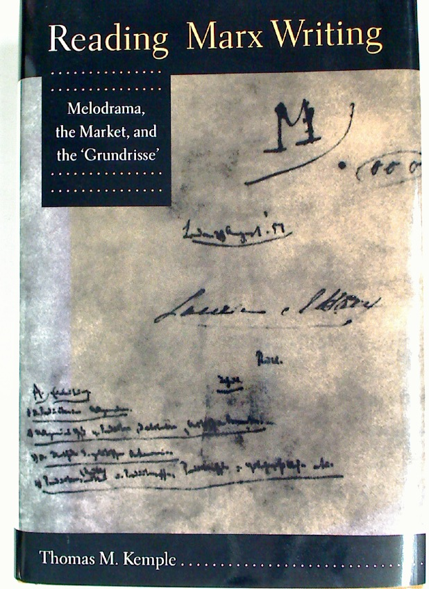 Reading Marx Writing: Melodrama, the Market, and the 'Grundrisse'.