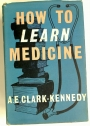 How to Learn Medicine.