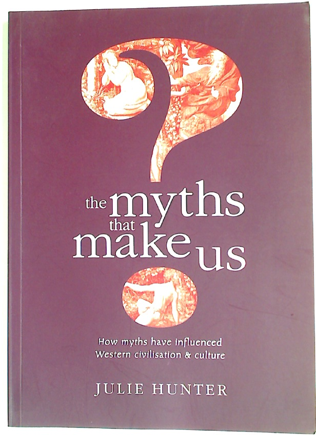 The Myths that Make Us.