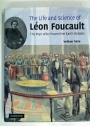 The Life and Science of Léon Foucault: The Man who Proved the Earth Rotates.