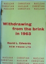 Withdrawing from the Brink in 1963. A Plea for Christian Agreement in Britain Concerning Nuclear Weapons.